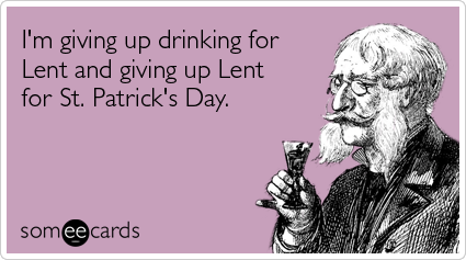 giving-up-drinking-st-patrick-lent-ecards-someecards